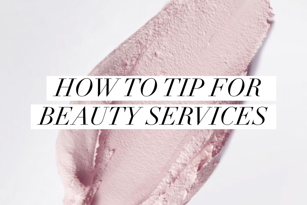 How To Tip for Beauty Services